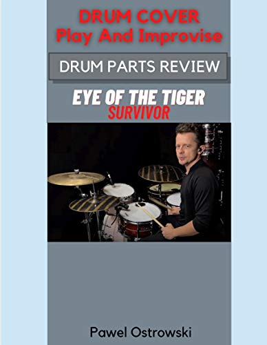 Drum Cover - Play And Improvise: DRUM PARTS REVIEW - Eye Of The Tiger SURVIVOR (English Edition)