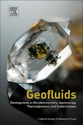 Geofluids: Developments in Microthermometry, Spectroscopy, Thermodynamics, and Stable Isotopes