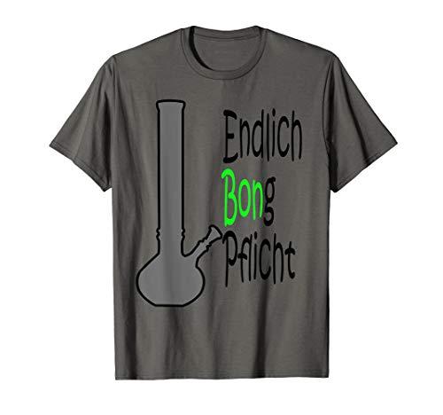Endlich Bong Pflicht Bong Wasserpfeife und Cannabis T-Shirt T-Shirt