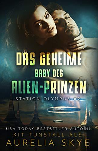 Das geheime Baby des Alien-Prinzen (Station Olympus 2)