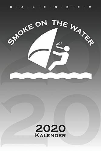 Smoke on the Water Surfer Kalender 2020: Jahreskalender für Spaßvögel mit Sinn zum Humor