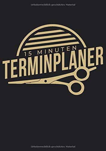 Terminplaner: Terminbuch mit viertelstündiger ( 15 Minuten ) Einteilung für Termine. Tagesplaner von 7.00 Uhr bis 20.00 Uhr. Für den Friseursalon. Retro Logo Schere Gold