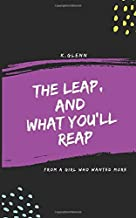 The Leap, and What You'll Reap: From a girl who wanted more