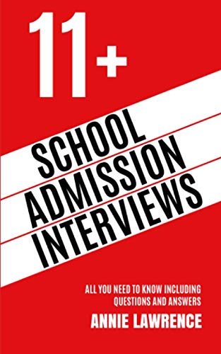 11+ School Admission Interviews: All you need to know including questions...