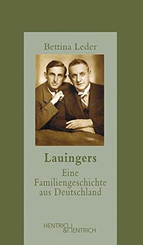 Lauingers: Eine Familiengeschichte aus Deutschland (Jüdische Memoiren)