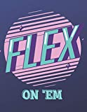 Flex on 'Em: Modern notebook for the young generation, high quality paper journal and large size