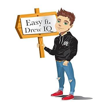 Easy (feat. Drew IQ)