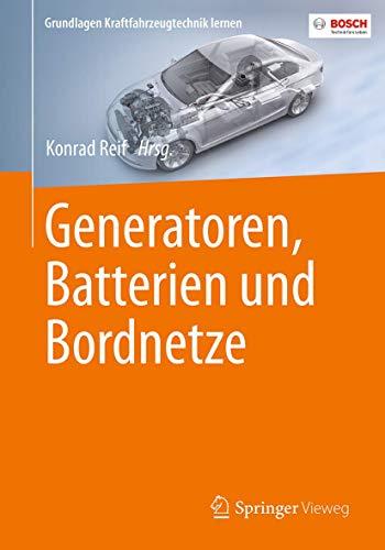 Generatoren, Batterien und Bordnetze (Grundlagen Kraftfahrzeugtechnik lernen)