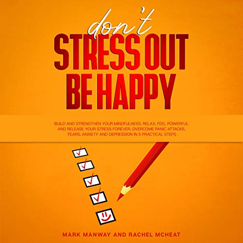 Don't Stress Out Be Happy  By  cover art