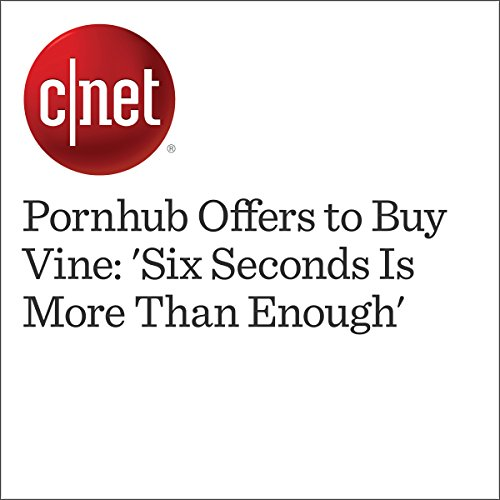 Pornhub Offers to Buy Vine: 'Six Seconds Is More Than Enough' audiobook cover art