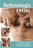 REFLEXOLOGÍA FACIAL: un método efectivo para tratar trastornos digestivos, circulatorios y neurológicos (MASAJES Y REFLEXOLOGIA nº 5) (Spanish Edition)