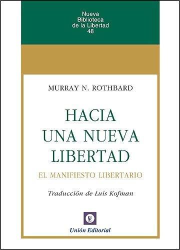 Hacia una nueva Libertad. El Manifiesto Libertario (Nueva Biblioteca de la Libertad nº 48) (Spanish Edition)