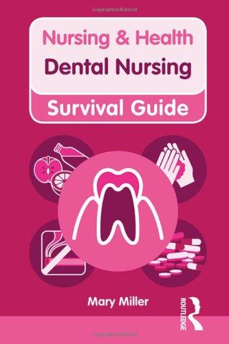 Dental Nursing (Nursing & Health Survival Guide)