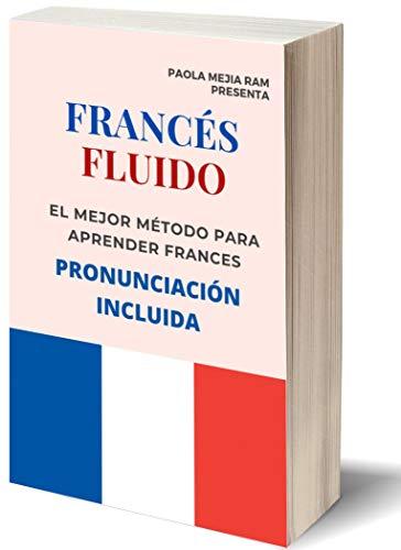 FRANCÉS FLUIDO  trucos y tips  de pronunciacion: El mejor MÉTODO para APRENDER FRANCÉS PRONUNCIACIÓN INCLUIDA la mejor forma de aprender francés a NIVEL MUNDIAL (FRANCES FLUIDO nº 1)