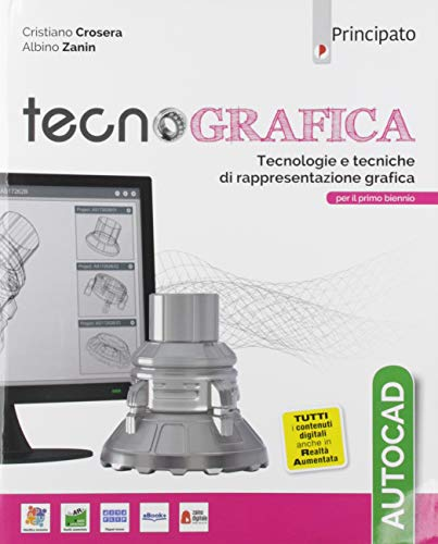 Tecnografica. Tecnologie e tecniche di rappresentazione grafica. AutoCad. Per le Scuole superiori. Con e-book. Con espansione online. Con CD-ROM