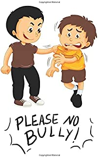 Please No Bully!: 120 Pages / Gifts / (6 x 9 inches) / Work / schools / children / kids / anti bullying
