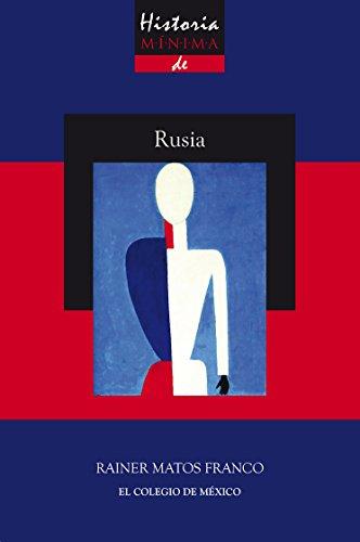 Historia mínima de Rusia eBook: Matos Franco, Rainer María: Amazon ...