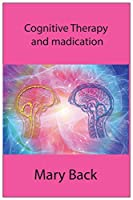 Cognitive Therapy and madication