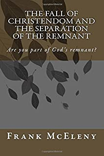 The Fall of Christendom and the Separation of the Remnant: Are you part of God's remnant?
