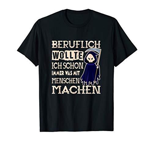 Beruflich wollte ich immer was mit Menschen machen Fun Humor T-Shirt