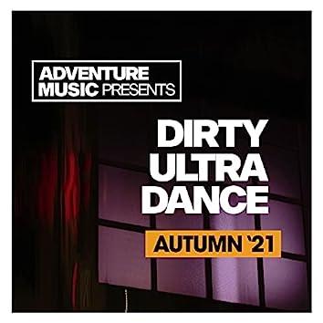 Dirty Ultra Dance (Autumn '21)