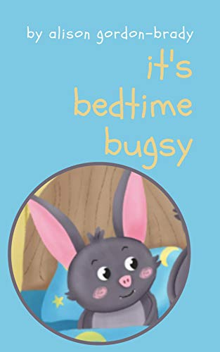 It's Bed Time Bugsy (English Edition)