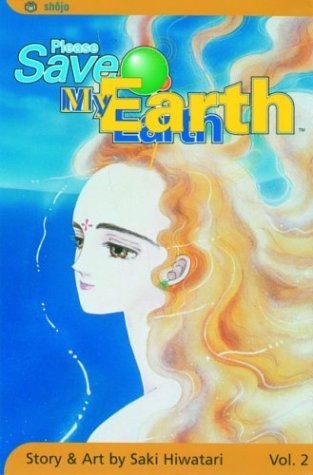 Please Save My Earth: Volume 2 by Saki Hiwatari (1-Dec-2003) Paperback