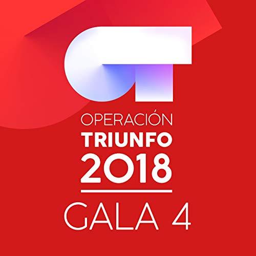 OT Gala 4 (Operación Triunfo 2018)