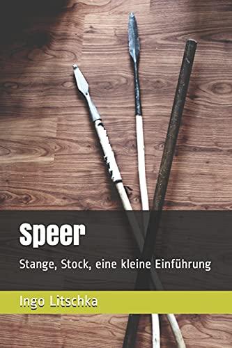 Speer: Stange, Stock, eine kleine Einführung (System der Klingen)