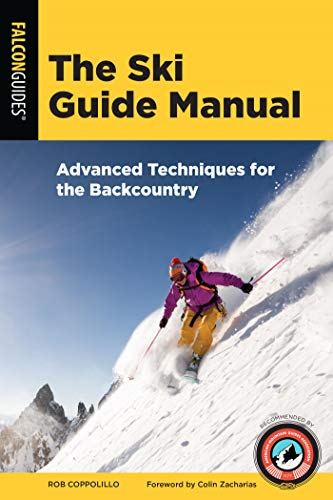 The Ski Guide Manual: Advanced Techniques for the Backcountry (Manuals Series)