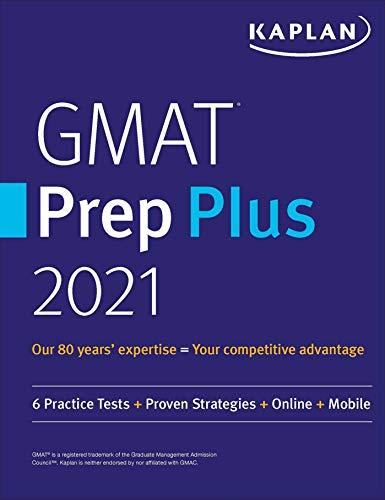 GMAT Prep Plus 2021: 6 Practice Tests + Proven Strategies + Online + Mobile (Kaplan Test Prep) (English Edition)