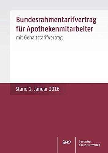 Bundesrahmentarifvertrag für Apothekenmitarbeiter: mit Gehaltstarifvertrag Stand: 1. Januar 2016