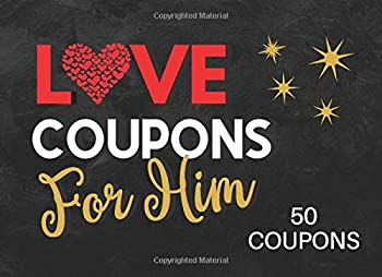 Love Coupons for Him  Valentines Day Coupon Book for Husband or Boyfriend  Novelty Birthday and Anniversary Gift