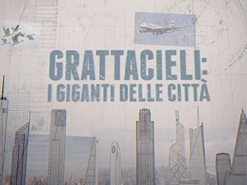 Grattacieli: i giganti delle città