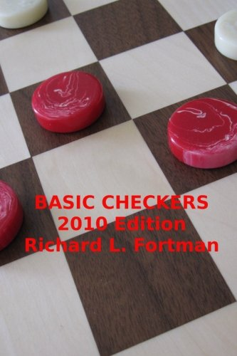 Compare Textbook Prices for Basic Checkers: The First Twenty Moves  ISBN 9781453619698 by Fortman, Richard L.,Acker, John,Newell, Bob,Loy, Jim,Gilani, Louise