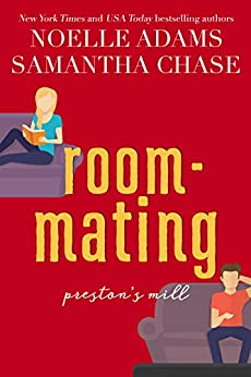 Roommating (Preston's Mill Book 1) by [Noelle Adams, Samantha Chase]