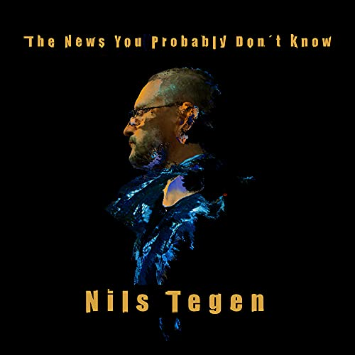 The News You Probably Don't Know / Nils Tegen