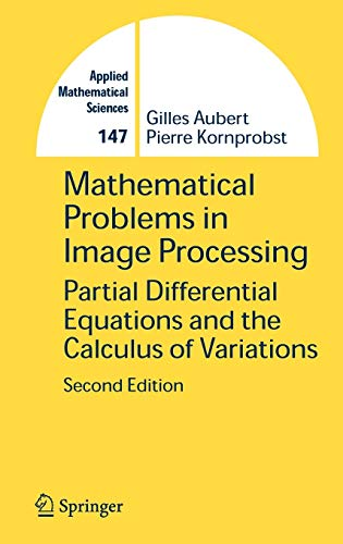 Mathematical Problems in Image Processing: Partial Differential Equations and the Calculus of Variations (Applied Mathematical Sciences, 147, Band 147)