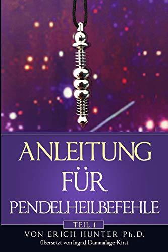 Anleitung für Pendelheilbefehle: Teil 1