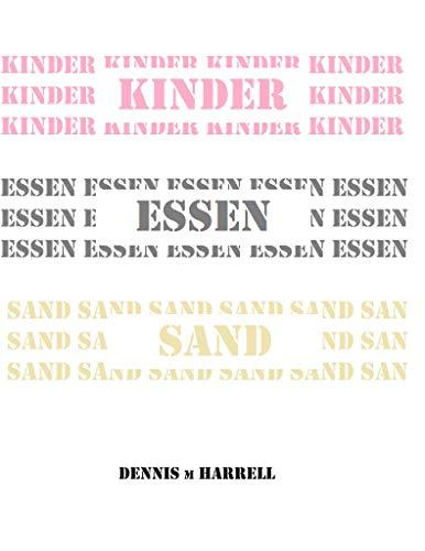 Kinder Essen Sand: Dennis M. Harrell (German Edition)