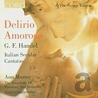 Delirio Amoroso: Italian Secular Cantatas