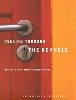 Peeking through the Keyhole: The Evolution of North American Homes by Avi Friedman (2002-08-29)