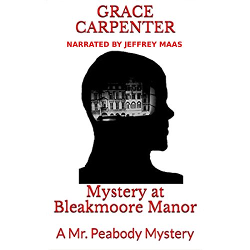 Mystery at Bleakmoore Manor: A Mr. Peabody Mystery audiobook cover art