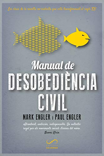Manual de Desobediencia Civil: Les claus de la revolta no-violenta que està transformant el segle XXI (FORA DE COL·LECCIO)