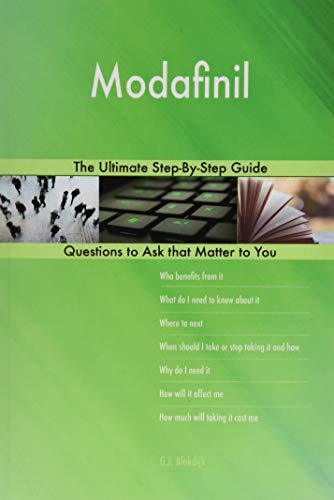 Modafinil; The Ultimate Step-By-Step Guide