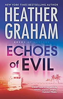 Echoes Of Evil (Krewe of Hunters Book 26) by [Heather Graham]