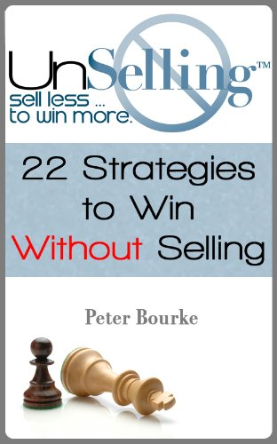 UnSelling: Sell Less ... To Win More