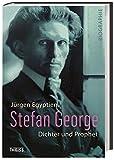 Stefan George: Dichter und Prophet
