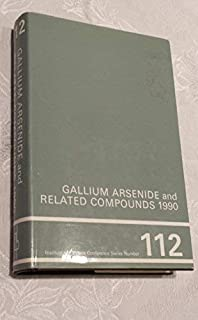 Gallium Arsenide and Related Compounds 1990, Proceedings of the 17th INT  Symposium on Gallium Arsenide and Related Compounds, Jersey, Channel Islands, September 1990