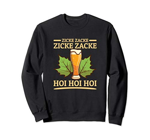 Zicke Zacke Hoi Hoi Hoi Oktoberfest Bier Trink Sprüche Sweatshirt